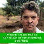 Justiça determina o bloqueio de bens de Nenen da Asa